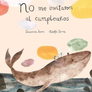 Cuento - No me invitaron al cumpleaños - de Susanna Isern y Adolfo Serra